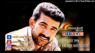Hesen Sherif - Dil Bêje Min Nehat 1994