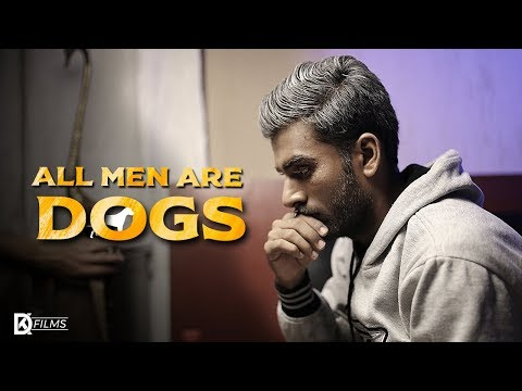 All men are Dogs ? | Award Winning | Short Film | Corona Time Playlist