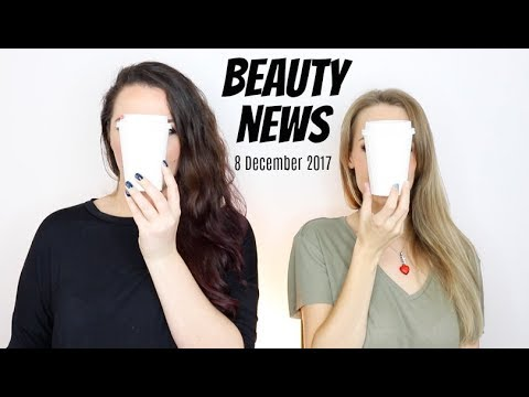 BEAUTY NEWS - 8 December 2017 | New Releases