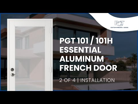 2 Of 4 Pgt 101 101h Essential Aluminum French Doors Installation Video Youtube