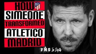 How Diego Simeone Transformed Atletico Madrid | Simeone's Legacy | Atletico Madrid's Evolution|