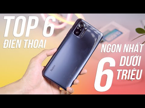TOP 6 Điện Thoại Ngon Nhất Dưới 6 Triệu - Cấu Hình Mạnh, Pin Trâu, Sạc Nhanh!