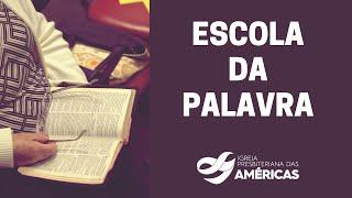 Escola da Palavra com o Rev Romer Cardoso