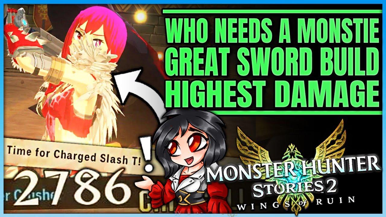 Great Sword is Broken Strong - Best Great Sword Build - Highest Damage - Monster Hunter Stories 2!