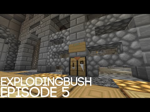 Minecraft | ExplodingBush [5] | PROGRESS BEING MADE!