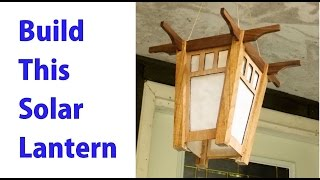 How to Build a Solar Lantern - woodworkweb