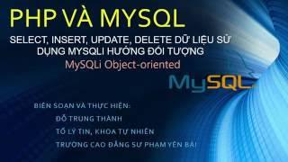 PHP: Bai 17. Select, Insert, Update, Delete v?i MySqli-Object oriented