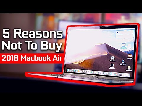 5 Reasons Not to Get The 2018 Macbook Air