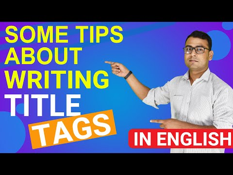 How to write perfect Title Tag to get Maximum Traffic | SEO Tips Explained