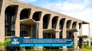 Prefeito Zé Maria está em Brasília no intuito de destravar projetos e requerimentos enviados aos ministérios.