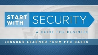Start with Security: Free Resources for Any Business | Federal Trade Commission