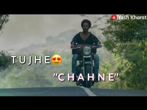 Tujhe Kitna Chahne Lage Hum Song Whatsapp Status Kabir Singh Movie