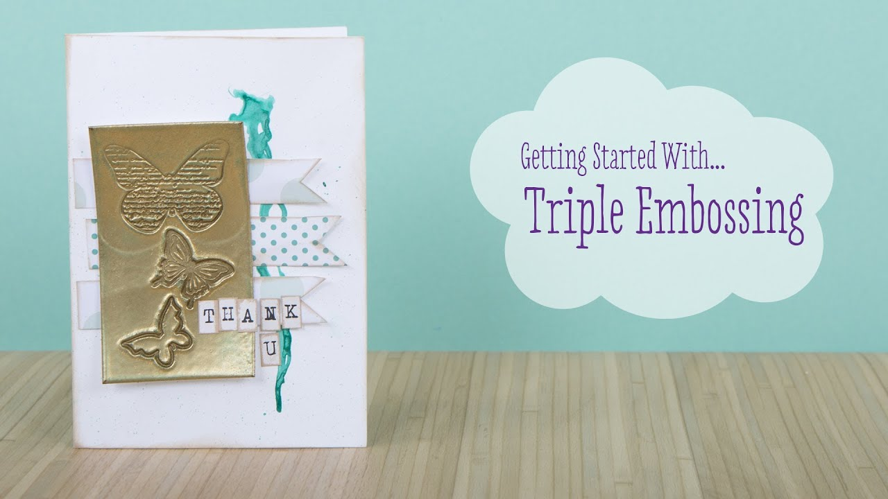 Papercraft How To Triple Emboss | Craft Techniques