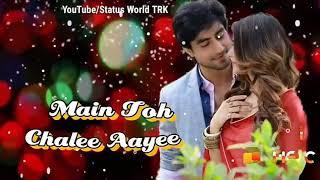 Tune Jo bulaya mai to chali aayi,love song ,WhatsApp status and beautiful song.
