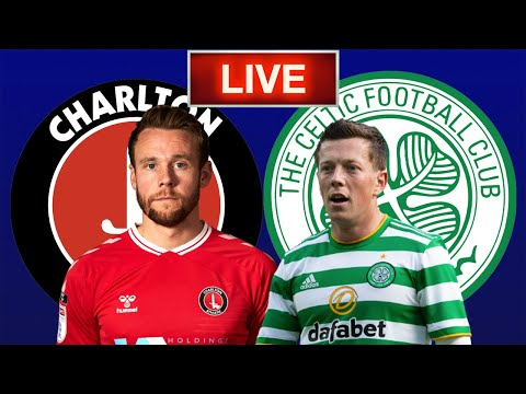 Charlton vs Celtic Live Stream HD - Pre Season