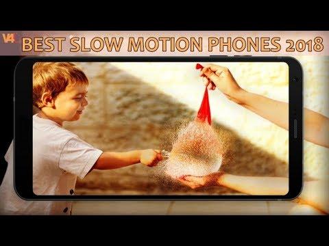 Top 5 Best Slow Motion Camera Phones 2018 - Vids 4u