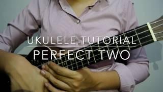 Perfect Two (Auburn) - Ukulele Tutorial