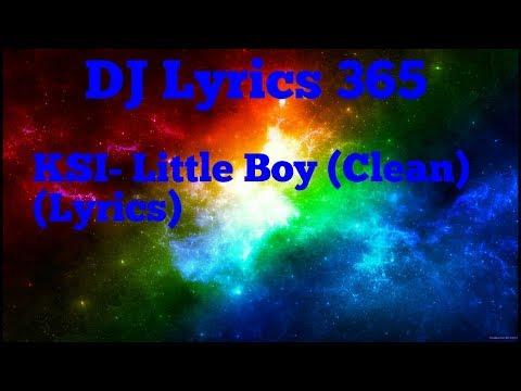 KSI- Little Boy (Clean)(Lyrics)