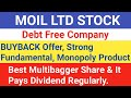 MOIL Ltd Debt Free Stock - BuyBack Offer for Shares, Strong Fundamental, Dividend Paying Company