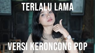 Download [ Keroncong ] Vierra - Terlalu Lama cover by Remember Entertainment