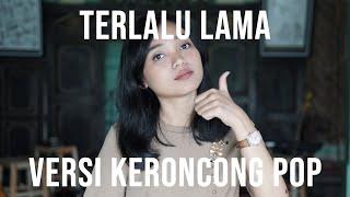 Download Lagu [ Keroncong ] Vierra - Terlalu Lama cover by Remember Entertainment mp3
