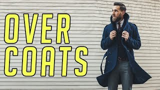 How to Wear an Overcoat (Topcoat) for Fall & Winter || Men