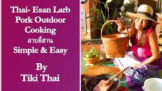 Thai- Esan Larb Pork Outdoor Cooking ลาบอีสาน   Simple Thai   Tiki Thai