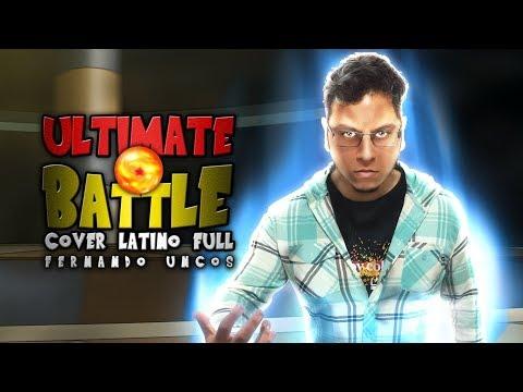 究極の聖戦 Ultimate Battle FULL (Goku VS Kefla) - Akira Kushida | (Cover Latino)