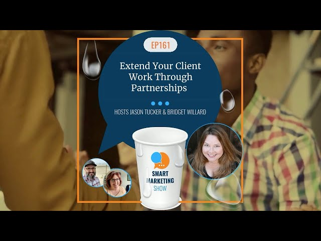 EP161 - Extend Your Client Work Through Partnerships - Smart Marketing Show