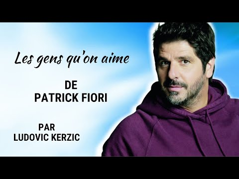 Les Gens Qu'on Aime - Ludovic Kerzic