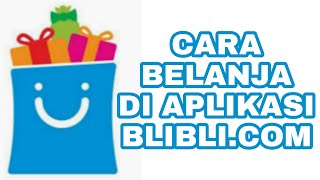 CARA BERBELANJA DI BLIBLI.COM screenshot 1