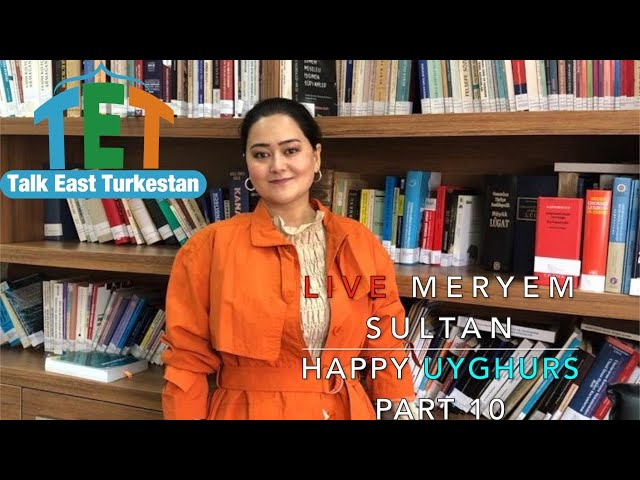 Happy Uyghurs Part 10: Live Meryem Sultan
