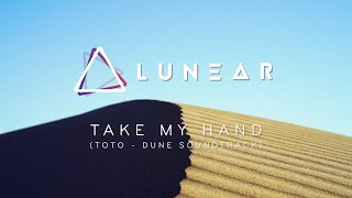 Lunear - Take My Hand (Toto Cover)