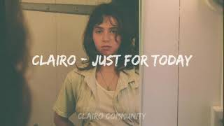 Clairo - Just For Today ( Lyrics )