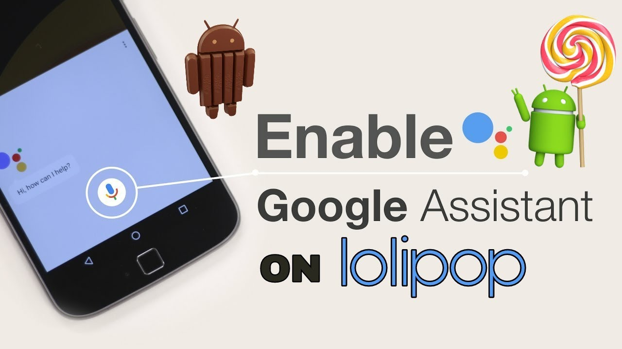 how to install google assistant in lolipop,kitkat,any android version