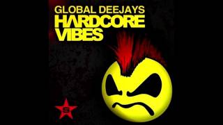 Global Deejays - Hardcore Vibes (Second remix of Dj Stey)
