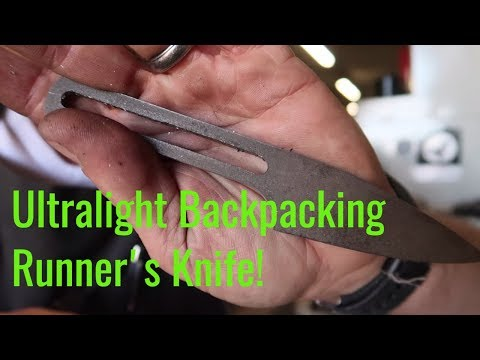How to make an Ultralight Backpacking or Running Knife - Part 1 (protection for a runner)
