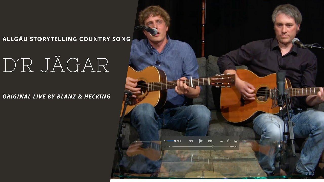 Blanz & Hecking | D´r Jägar | Allgäu Storytelling Folk & Country Song