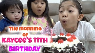THE MORNING of KAYCEE'S BIRTHDAY