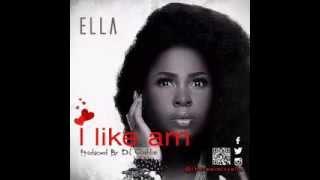 ELLA-- I Like Am