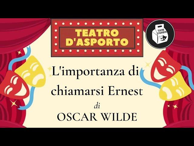 """Dialogo 6 - """"L'importanza di chiamarsi Ernest"""" di Oscar Wilde"""