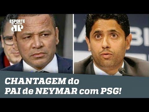 Será? Jornal revela CHANTAGEM do PAI de NEYMAR com o PSG!