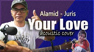 Your Love by Juris/Alamid (Dolce Amore Theme Song) Acoustic Cover