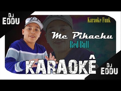 (Base Karaokê) Mc Pikachu  -  Red Bull (Dj Eddu) Du Art