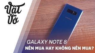 Không nên mua Galaxy Note 8 | Nên mua Galaxy Note 8