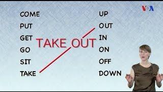 Ngữ pháp Thông dụng: Cụm động từ có thể tách được (VOA)