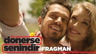 Dönerse Senindir - Fragman (Sinemalarda)