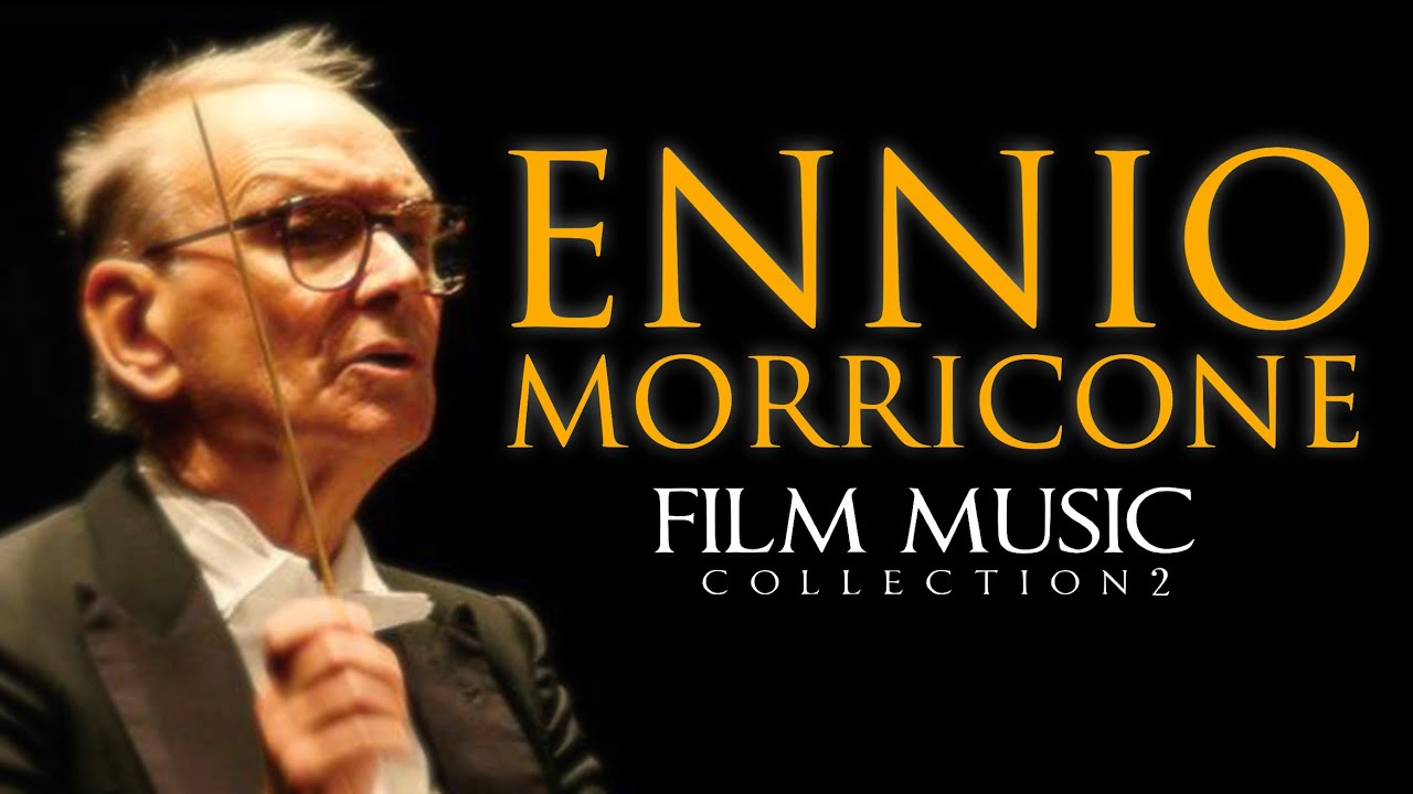 Ennio Morricone ● Film Music Collection Volume 2 - The Greatest Composer of all Time - HD