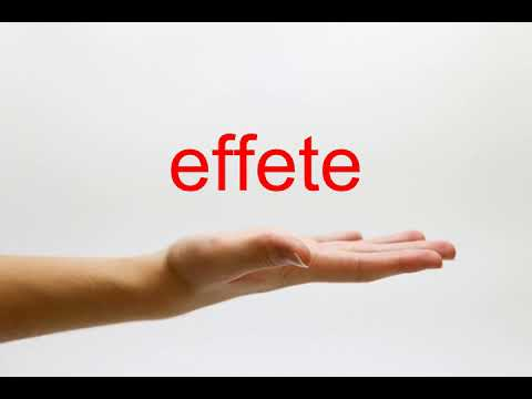 How to Pronounce effete - American English
