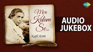 Meri Kalam Se | Tribute To Kaifi Azmi | Hindi Movie Songs | Audio Jukebox